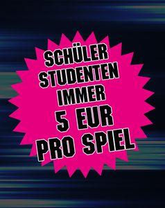 SCHÜLER UND STUDENTEN BEKOMMEN JEDES SPIEL FÜR 5 EURO